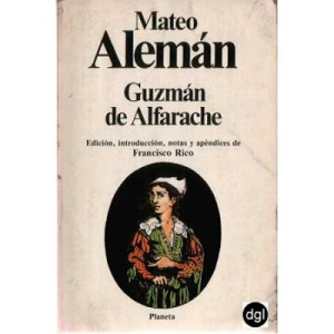 Guzman de Alfarache - Mateo Alemán